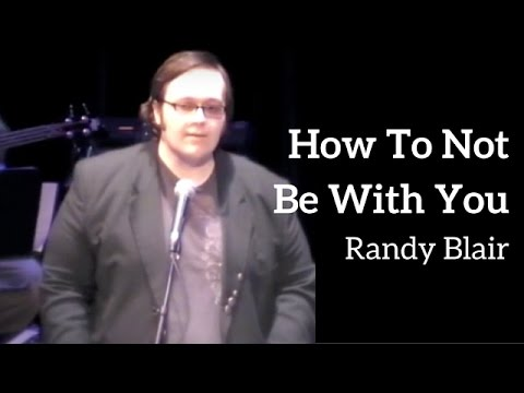 HOW TO NOT BE WITH YOU - Randy Blair
