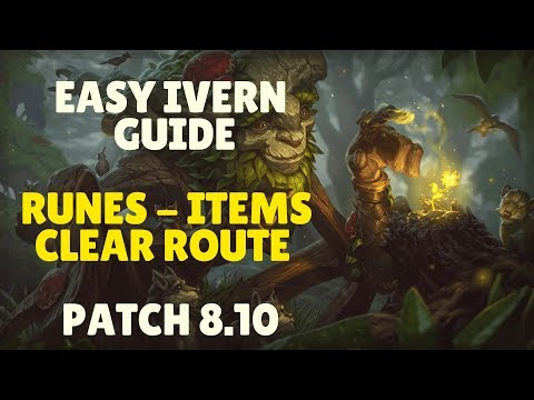 Easy Ivern Guide Patch 8.10 - Best Ivern Jungle Runes, Items and First Clear Route