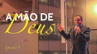 03/06/18 - A Mão de Deus - Pr. Luis Gonçalves - 03.06.18