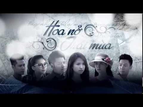 ) Dấu Mưa - Trung Quân Idol [Nhạc phim Hoa nở trái mùa