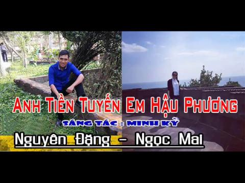 Anh Tiền Tuyến Em Hậu Phương_Nguyên Đặng ft. Ngọc Mai