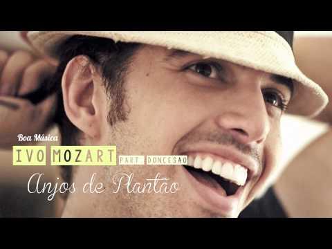 Ivo Mozart - Anjos de Plantão (Part. Doncesão)