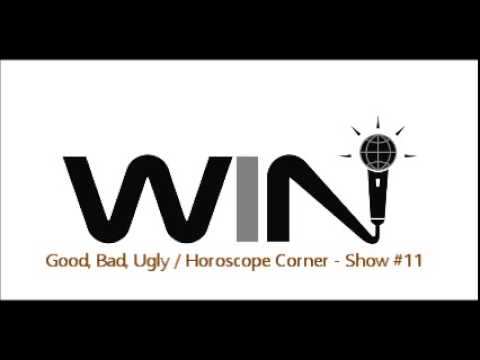 WIN Show #11 - GOOD, BAD, UGLY and HOROSCOPE CORNER Segments - Best Improv Comedy Radio Show (Free)