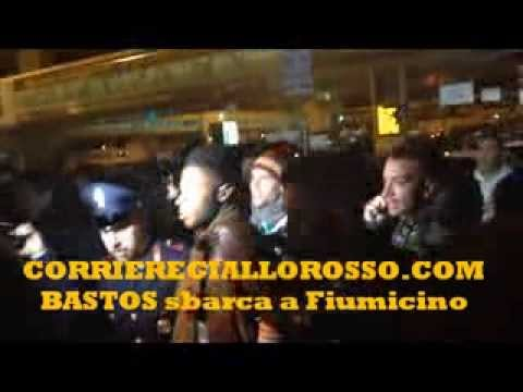 LIVE CGR, BASTOS ARRIVA A ROMA ACCOLTO DAI TIFOSI A FIUMICINO
