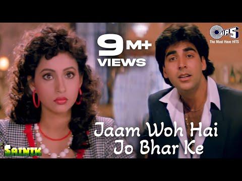 Jaam Woh Hai Jo Bhar Ke - Sainik - Akshay Kumar & Ashwini Bhave