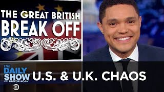 The U.S. & The U.K.: Allies in Chaos | The Daily Show