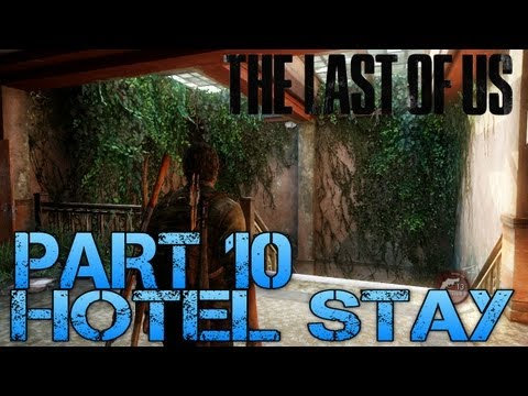 The Last of Us Gameplay Walkthrough - Part 10 - HOTEL STAY (PS3 Gameplay HD)