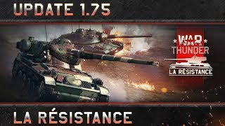 War Thunder - Update 1.75: 'La Résistance'