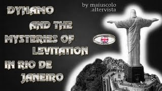 DYNAMO AND THE MYSTERIES OF LEVITATION IN RIO DE JANERIO