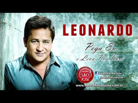 Leonardo - Pega Eu e Leva Pra Você (Lançamento TOP Sertanejo Romântico 2014 - Oficial)