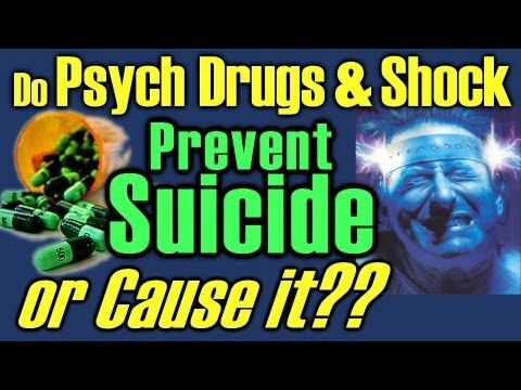 Suicide, Psych Drugs & Electroshock, Depression, Mental Health Electric Shock Treatment ECT