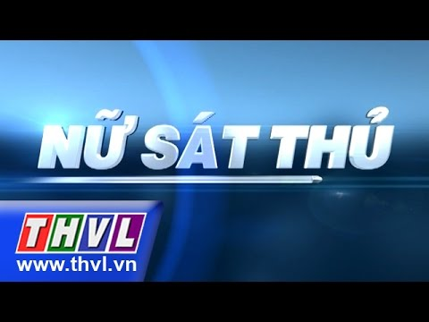 THVL | Nữ sát thủ - Tập 16