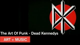 The Art Of Punk Dead Kennedys