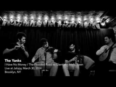 The Yanks - Live at Jalopy - I Have No Money