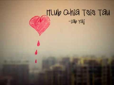 Iab Yaj - Hlub Qhia Tsis Tau (w/Lyrics)