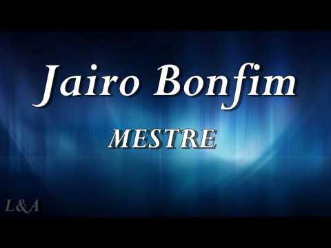 Jairo Bonfim - Mestre