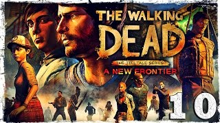 The Walking Dead: A New Frontier. #10: Вот так встреча.