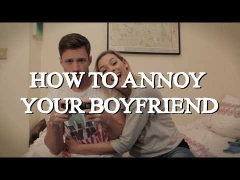 How To Annoy Your Boyfriend