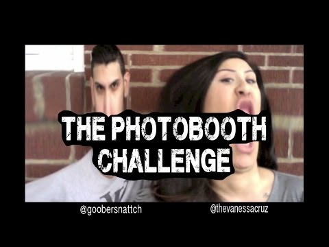 THE PHOTOBOOTH CHALLENGE | @TheVanessaCruz @GooberSnattch