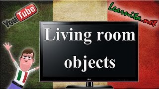 Italian vocabulary - Names of living room objects in italian