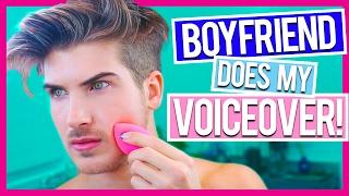 BOYFRIEND DOES MY VOICE OVER!