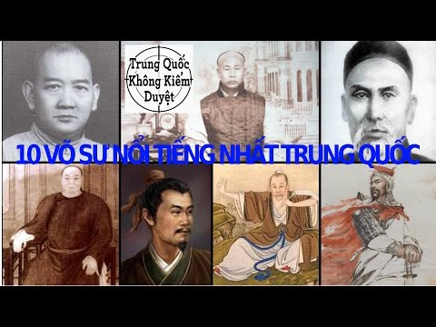 10 Võ Sư Nổi Tiếng Nhất Trung Quốc | Đằng Sau Vạn Lý Trường Thành