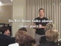 Dr Tel-Oren talks about skin_part 2 of 7.m4v