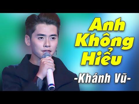 Khánh Vũ - ANH KHÔNG HIỂU [Liveshow Mạnh Quỳnh - Chỉ tại tôi nghèo] (Full HD)