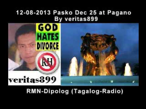 12-08-2013 Pasko Dec 25 at Pagano By veritas899 RMN-Dipolog (Tagalog-Radio)