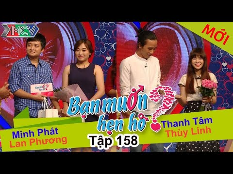 BẠN MUỐN HẸN HÒ - Tập 158 | Minh Phát - Lan Phương | Thanh Tâm - Thùy Linh | 11/04/2016