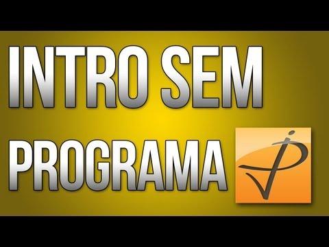 Tutorial - Como criar Intro SEM programa