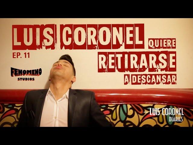 LUIS CORONEL QUIERE RETIRARSE A DESCANSAR - Luis Coronel