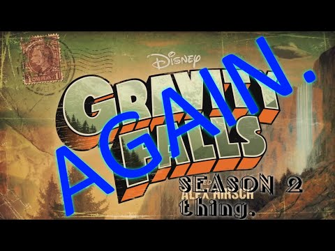 Gravity Falls Season 2 Theme Song Thing v2