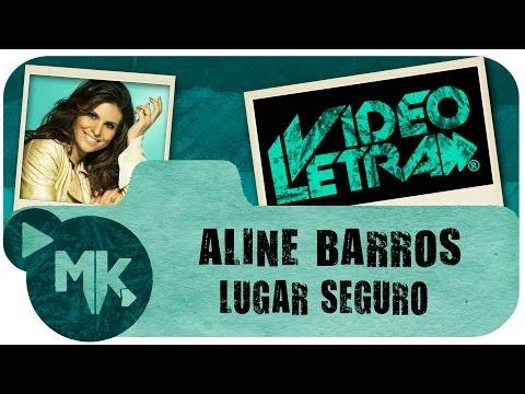 Aline Barros - LUGAR SEGURO - Vídeo da LETRA Oficial HD MK Music (VideoLETRA®)