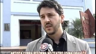 Artista cobra reformas no teatro Us�na Gravat�