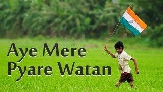 Aye Mere Pyare Watan