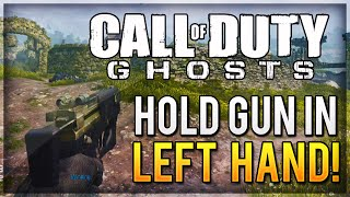 COD Ghosts Glitches: HOLD GUNS IN LEFT HAND Glitch! Funny