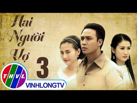 THVL | Hai người vợ - Tập 3