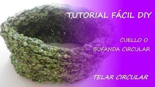 Tutorial Telar Circular Cuello/Braga Para Invierno