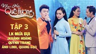 Nhạc hội quê hương | tập 3: LK Mưa bụi - Quỳnh Trang, Khánh Hoàng, Ánh Linh, Quang Đại
