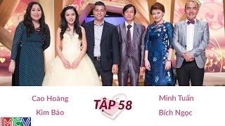 VỢ CHỒNG SON - Tập 58 - Cao Hoàng - Kim Bảo / Minh Tuấn - Bích Ng�c