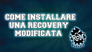 Come Installare Una Recovery Modificata