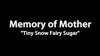 Memory Of Mother (ちっちゃな雪使いシュガー