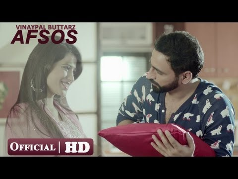 Afsos - Official Full Video By Vinaypal Buttar