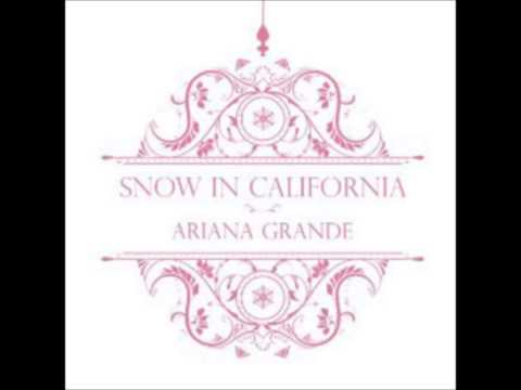 Ariana Grande - Snow In California, Snow In California