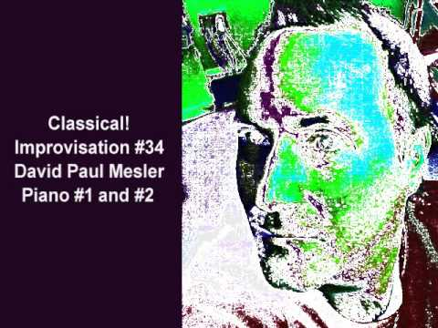Classical! Session, Improvisation #34 -- David Paul Mesler (piano duo)