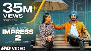 Impress 2 Ranjit Bawa Video HD Download New Video HD