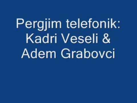 5 - Pergjimi Kadri Veseli me Adem Grabovcin