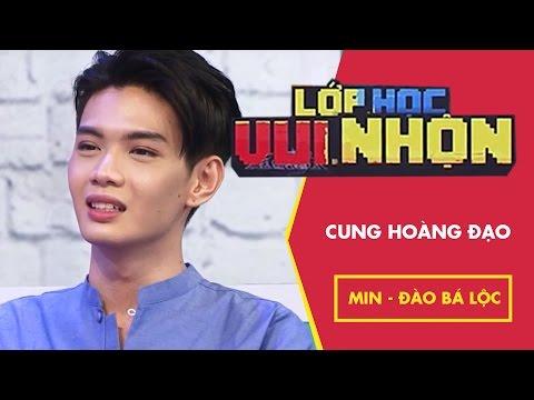 Lớp Học Vui Nhộn 127 - Min & Đào Bá Lộc - Cung Hoàng Đạo | Game Show Hài Hước Việt Nam