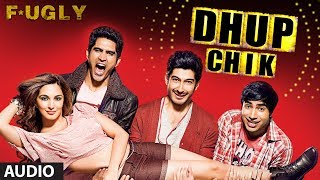 Fugly: Dhup Chik Full Audio Song Raftaar